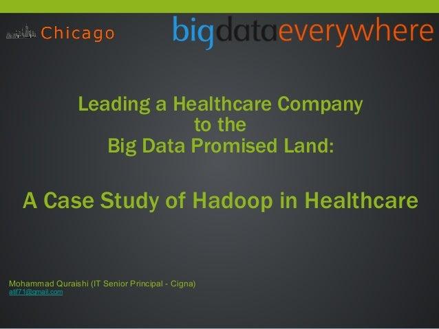 !  Mohammad Quraishi (IT Senior Principal - Cigna)  atif71@gmail.com  !  Leading a Healthcare Company  to the  Big Data Pr...