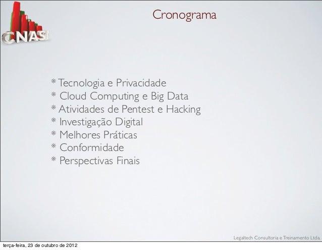 Cronograma                      * Tecnologia e Privacidade                      * Cloud Computing e Big Data              ...