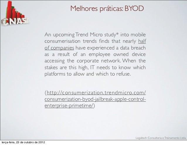 Melhores práticas: BYOD                                 An upcoming Trend Micro study* into mobile                        ...