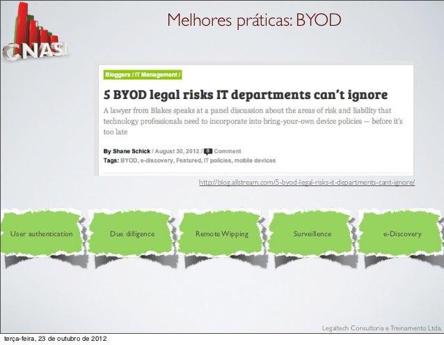 Melhores práticas: BYOD                                                          http://blog.allstream.com/5-byod-legal-ri...