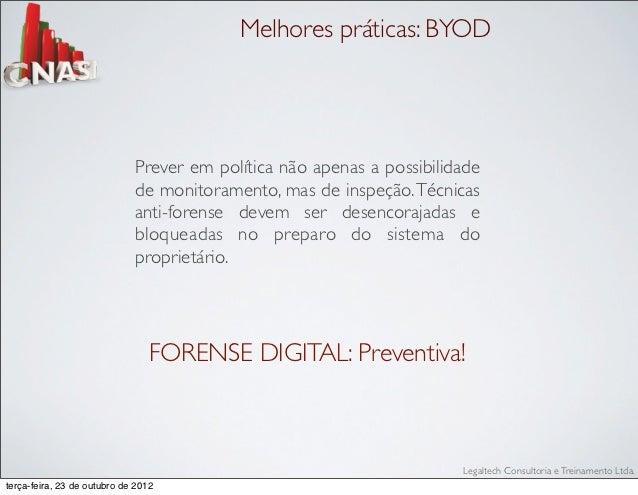 Melhores práticas: BYOD                             Prever em política não apenas a possibilidade                         ...