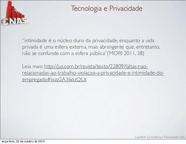"""Tecnologia e Privacidade                """"intimidade é o núcleo duro da privacidade, enquanto a vida                privada..."""