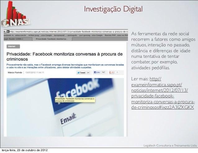 Investigação Digital                                                     As ferramentas da rede social                    ...
