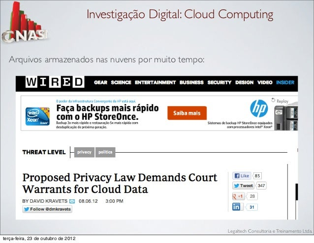 Investigação Digital: Cloud Computing  Arquivos armazenados nas nuvens por muito tempo:                                   ...
