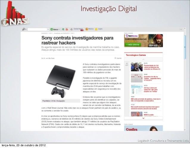 Investigação Digital                                                            Legaltech Consultoria e Treinamento Ltda.t...