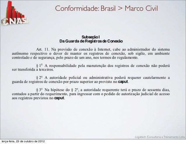 disposto na Seção IV deste Capítulo.                                      Conformidade: Brasil > Marco Civil              ...