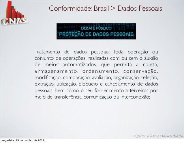 Conformidade: Brasil > Dados Pessoais                          Tratamento de dados pessoais: toda operação ou             ...
