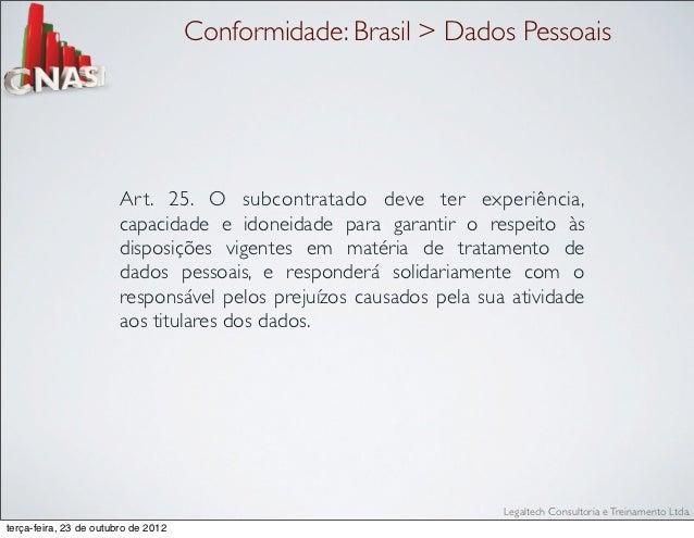 Conformidade: Brasil > Dados Pessoais                        Ar t. 25. O subcontratado deve ter experiência,              ...