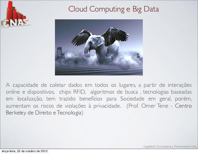 Cloud Computing e Big Data   A capacidade de coletar dados em todos os lugares, a partir de interações   online e disposit...