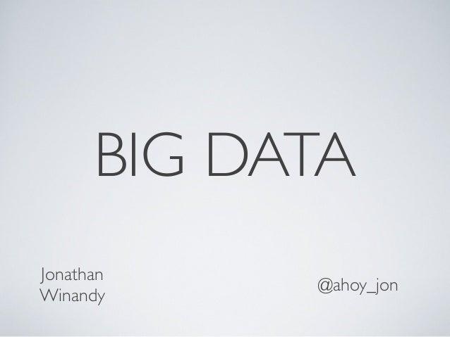 BIG DATA @ahoy_jon Jonathan Winandy