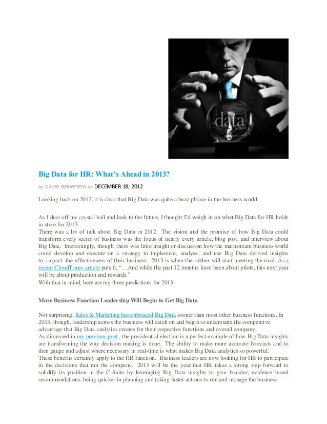 Big Data for HR: What's Ahead in 2013?by DAVID BERNSTEIN on   DECEMBER 18, 2012Looking back on 2012, it is clear that Big ...