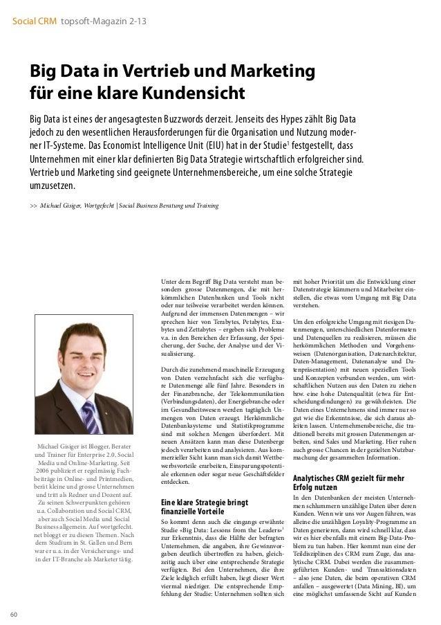 60Social CRM topsoft-Magazin 2-13Big Data in Vertrieb und Marketingfür eine klare KundensichtBig Data ist eines der angesa...