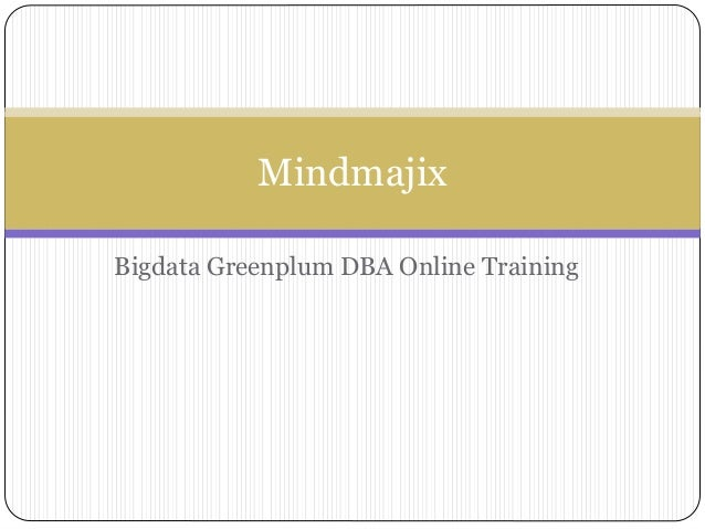 Bigdata Greenplum DBA Online Training Mindmajix