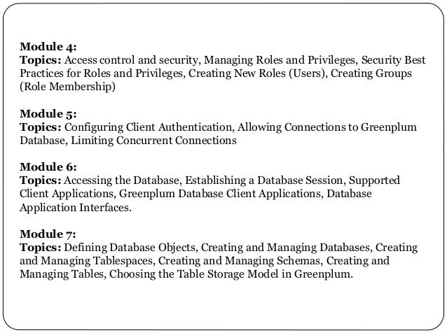Module 4: Topics: Access control and security, Managing Roles and Privileges, Security Best Practices for Roles and Privil...