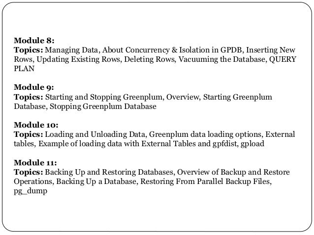 Module 8: Topics: Managing Data, About Concurrency & Isolation in GPDB, Inserting New Rows, Updating Existing Rows, Deleti...