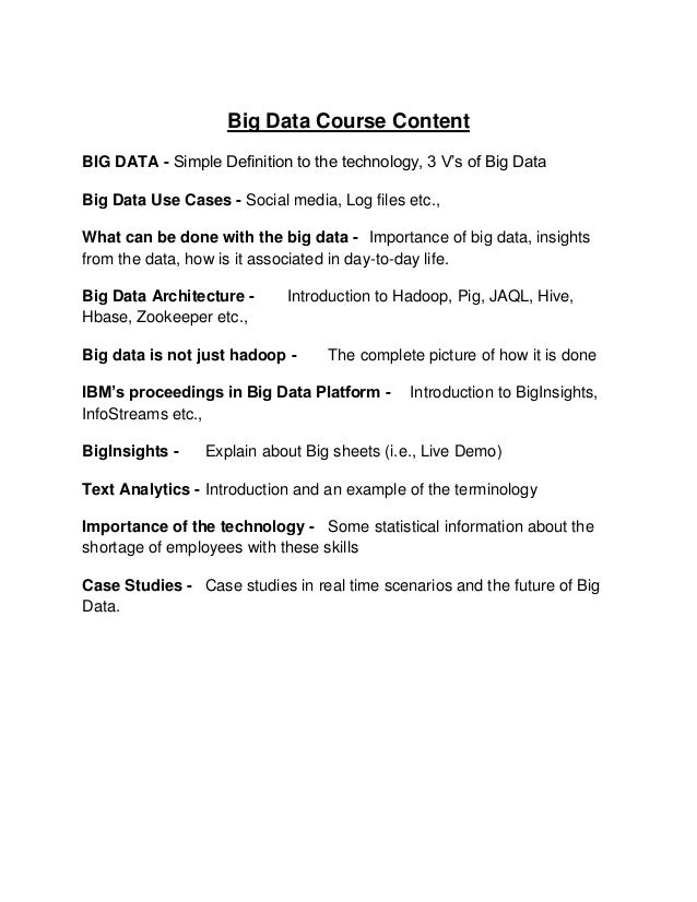 Big Data Course Content BIG DATA - Simple Definition to the technology, 3 V's of Big Data Big Data Use Cases - Social medi...