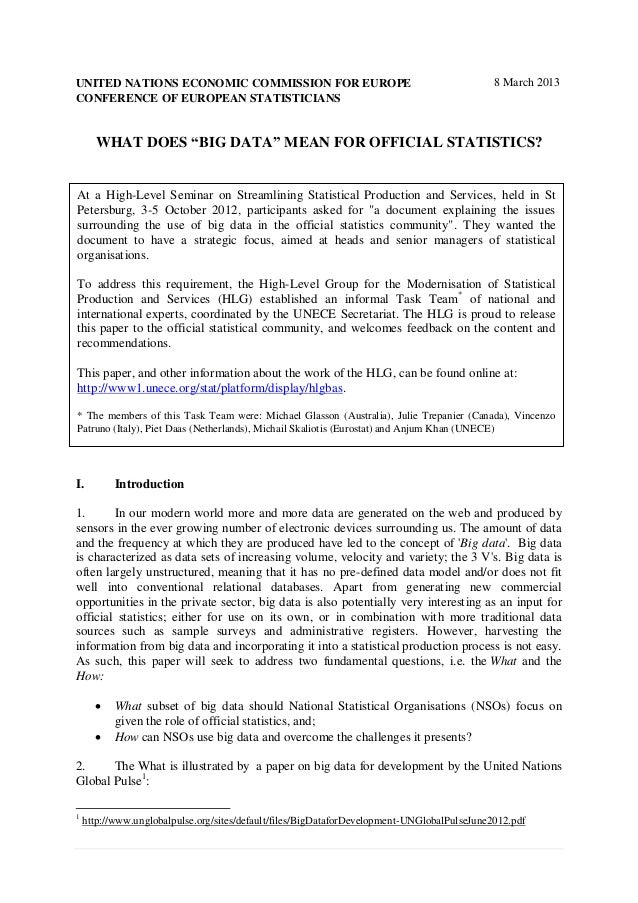 """UNITED NATIONS ECONOMIC COMMISSION FOR EUROPECONFERENCE OF EUROPEAN STATISTICIANS8 March 2013WHAT DOES """"BIG DATA"""" MEAN FOR..."""