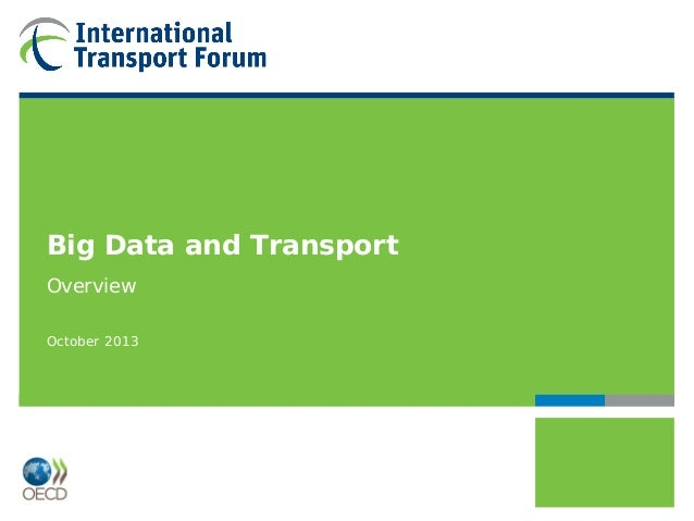 Big Data and Transport Overview October 2013