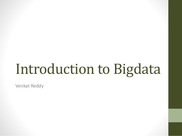Introduction to Bigdata Venkat Reddy