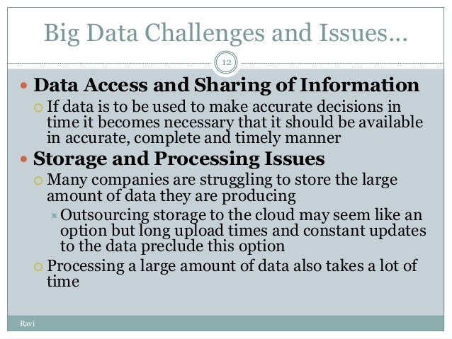 big data issues challenges Nine main challenges in big data security  as far as big data is concerned,  companies that work with big data face these issues on a daily basis.