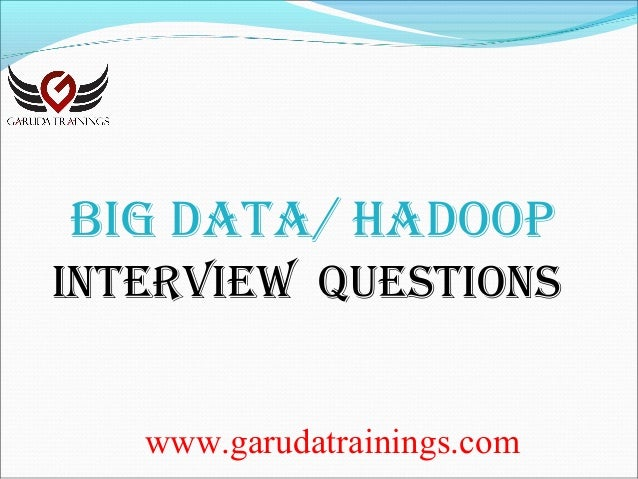 Big Data & Hadoop Latest Interview Questions with Answers by Garuda T…