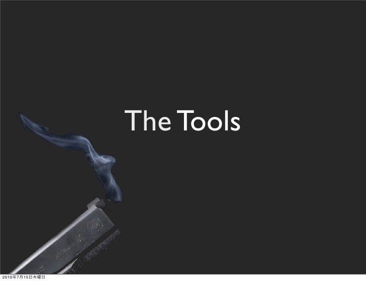 The Tools    2010   7   15