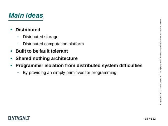 Main ideas                                                                           Copyright © 2012 Datasalt Systems S.L...