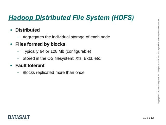 Hadoop Distributed File System (HDFS)                                                                    Copyright © 2012 ...