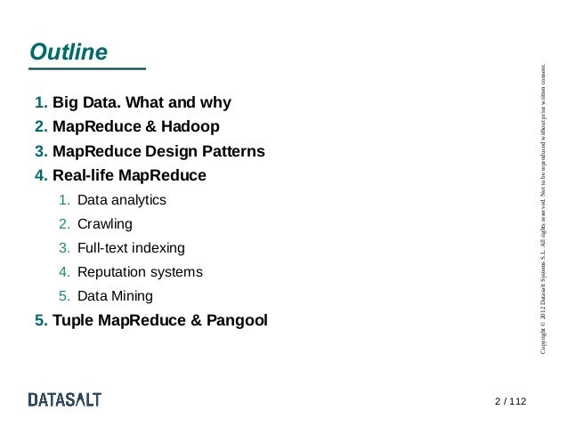 Outline                                         Copyright © 2012 Datasalt Systems S.L. All rights reserved. Not to be repr...