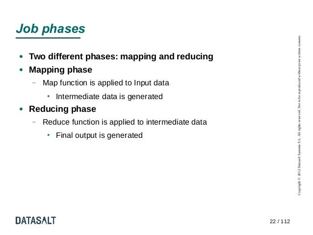 Job phases                                                                     Copyright © 2012 Datasalt Systems S.L. All ...
