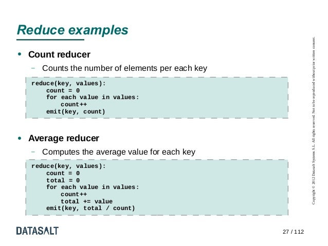 Reduce examples                                                                Copyright © 2012 Datasalt Systems S.L. All ...