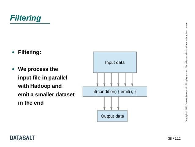 Filtering                                                                    Copyright © 2012 Datasalt Systems S.L. All ri...