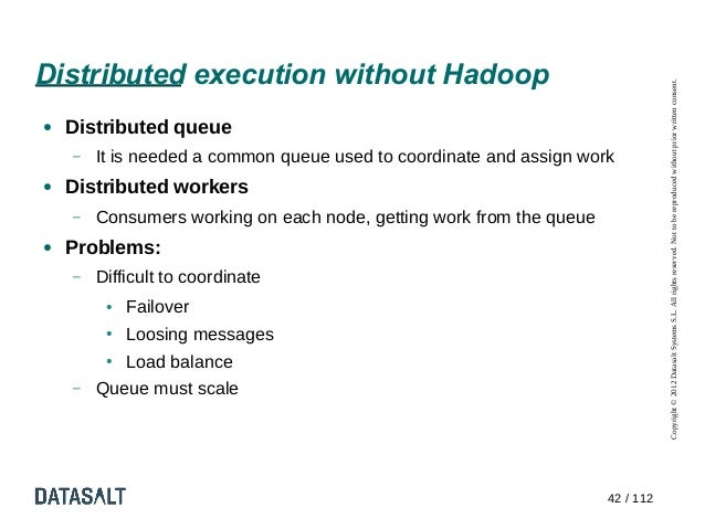 Distributed execution without Hadoop                                                                                 Copyr...