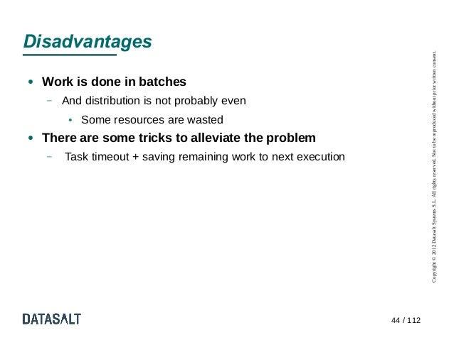 Disadvantages                                                                            Copyright © 2012 Datasalt Systems...
