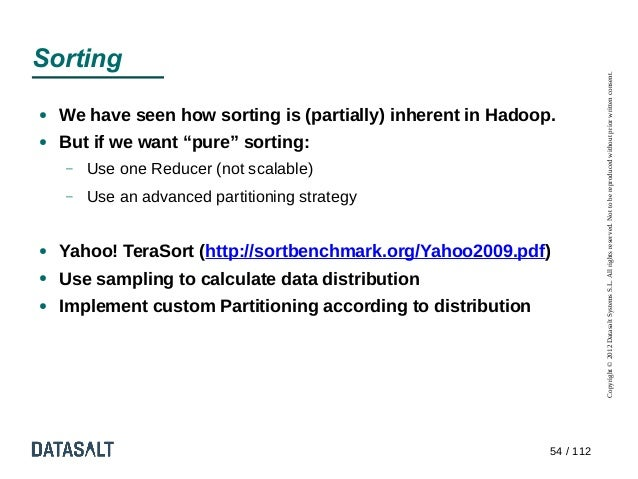 Sorting                                                                         Copyright © 2012 Datasalt Systems S.L. All...