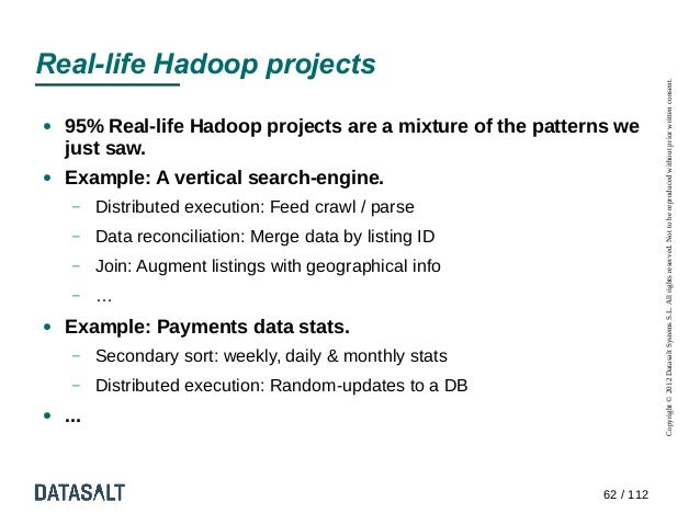 Real-life Hadoop projects                                                                         Copyright © 2012 Datasal...