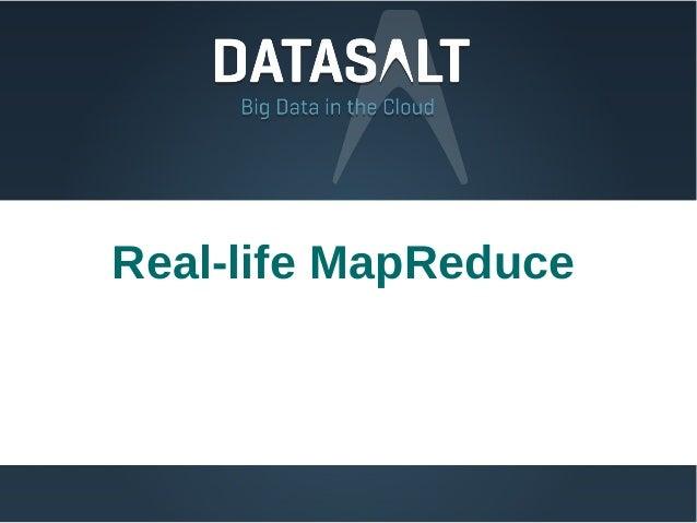 Real-life MapReduce
