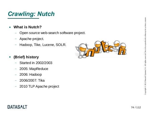 Crawling: Nutch                                                              Copyright © 2012 Datasalt Systems S.L. All ri...