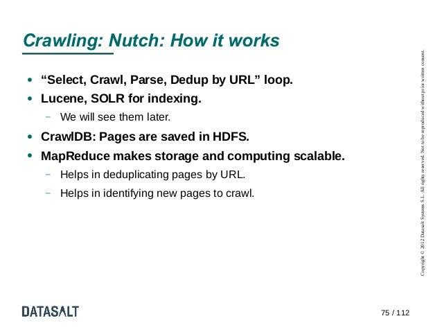 Crawling: Nutch: How it works                                                                 Copyright © 2012 Datasalt Sy...