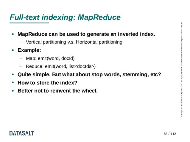 Full-text indexing: MapReduce                                                                         Copyright © 2012 Dat...