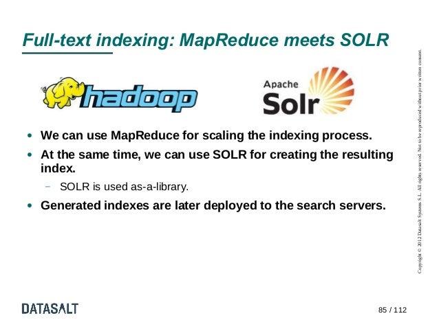 Full-text indexing: MapReduce meets SOLR                                                                        Copyright ...