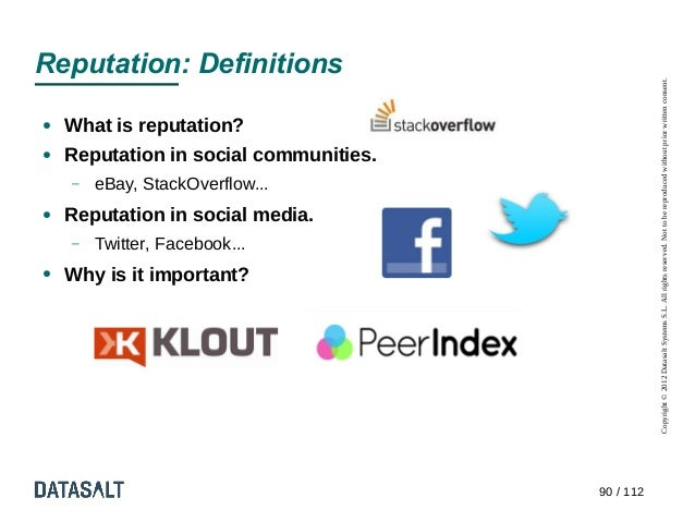 Reputation: Definitions                                                   Copyright © 2012 Datasalt Systems S.L. All right...