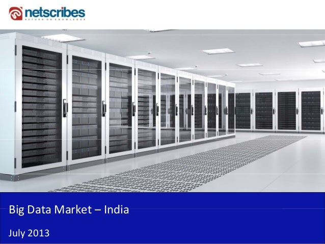 Big Data Market IndiaBig Data Market – India  July 2013