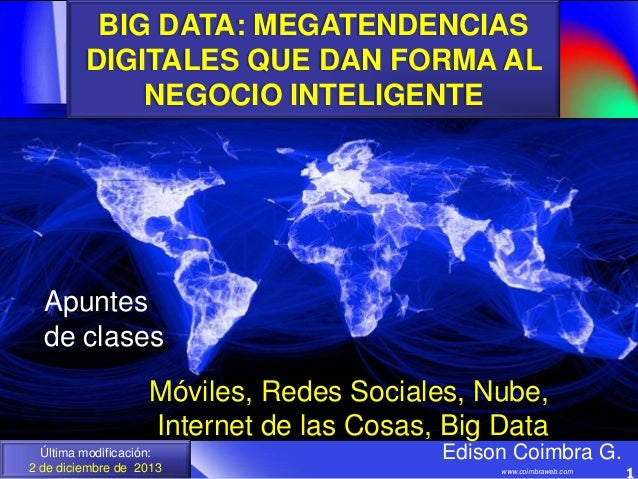 BIG DATA: MEGATENDENCIAS DIGITALES QUE DAN FORMA AL NEGOCIO INTELIGENTE  Apuntes de clases  Móviles, Redes Sociales, Nube,...