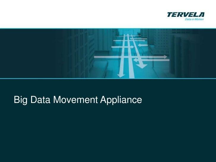 Big Data Movement Appliance