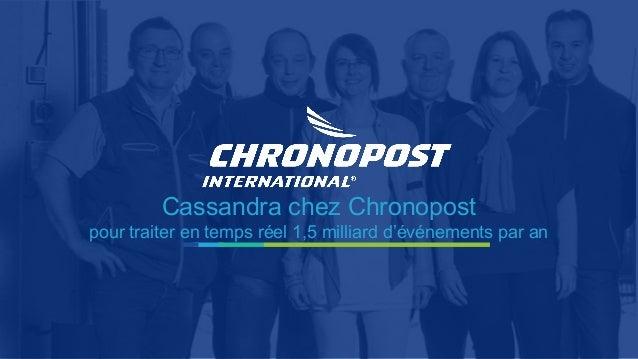 Cassandra chez Chronopost pour traiter en temps réel 1,5 milliard d'événements par an