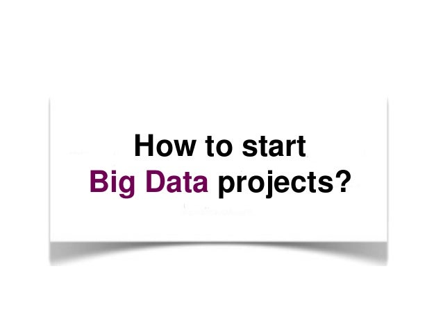 How to start Big Data projects?