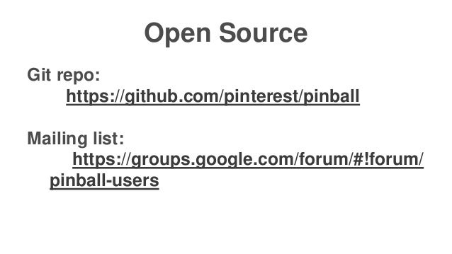 Confidentia l Open Source Git repo: https://github.com/pinterest/pinball Mailing list: https://groups.google.com/forum/#!f...