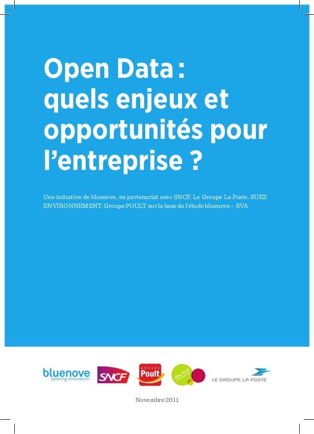 Open Data: quels enjeux et opportunités pour l'entreprise ? Une initiative de bluenove, en partenariat avec SNCF, Le Grou...
