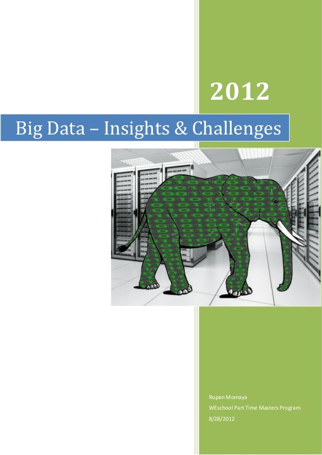 2012Big Data – Insights & Challenges                       Rupen Momaya                       WEschool Part Time Masters P...